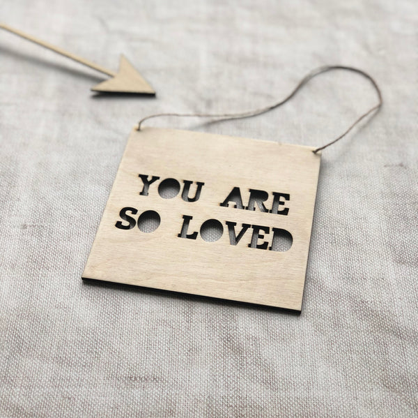 Small Wooden You are so loved Children Sign