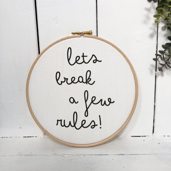 Lets Break a few rules Wall Hoop