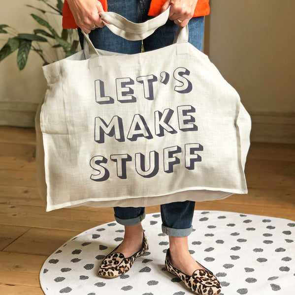 Extra Large 'Let's Make Stuff' Grey Linen Bag