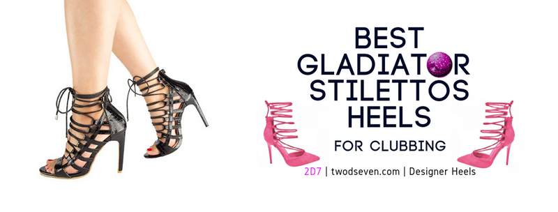 The Best Gladiator Stilettos Heels For Clubbing