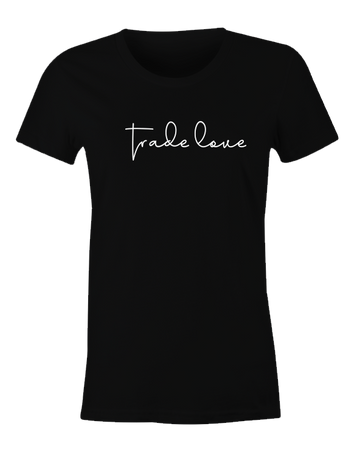 Trade Love T-Shirt (Women's)