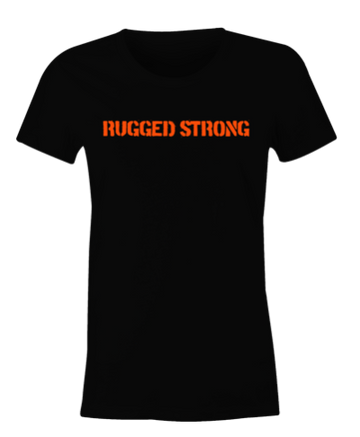 Rugged Strong T-Shirt (Women's)