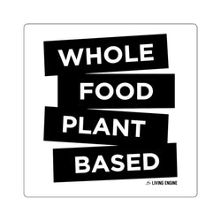 Whole Food Plant Based - Square Sticker