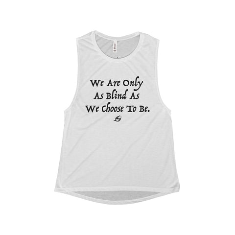 We Are Only As Blind - Women's Muscle Tank