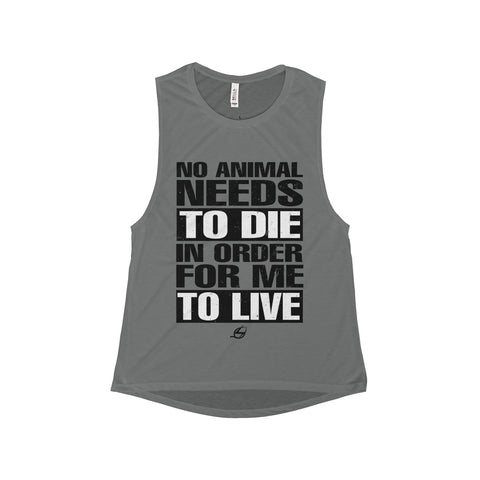 No Animal Needs To Die - Women's Muscle Tank