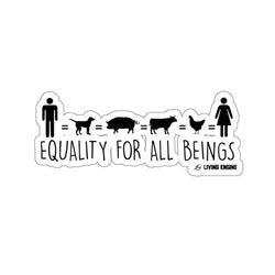 Equality For All Beings - Kiss-Cut Sticker