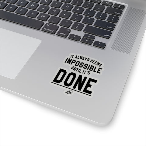 Until It's Done - Kiss-Cut Stickers