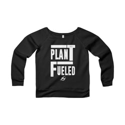 Plant Fueled - Women's Wide Neck Sweatshirt