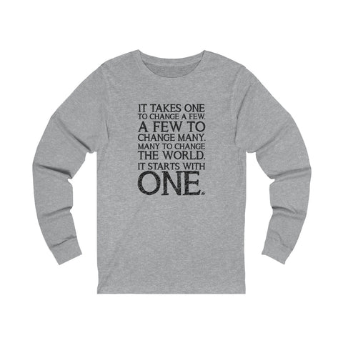 It Takes One - Long Sleeve T-Shirt
