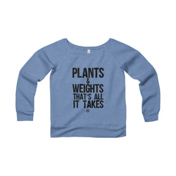 Plants & Weights - Women's Wide Neck Sweatshirt