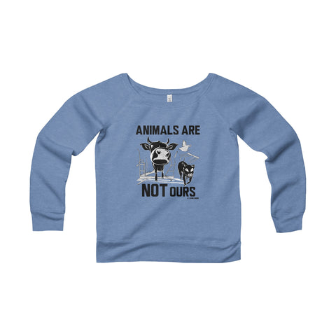 Animals Are Not Ours - Women's Wide Neck Sweatshirt