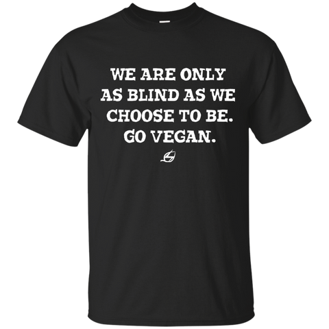 We Are Only As Blind - Cotton T-Shirt