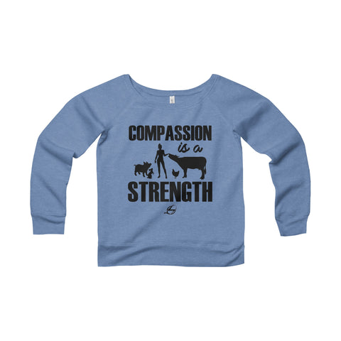 Compassion Is A Strength - Women's Wide Neck Sweatshirt