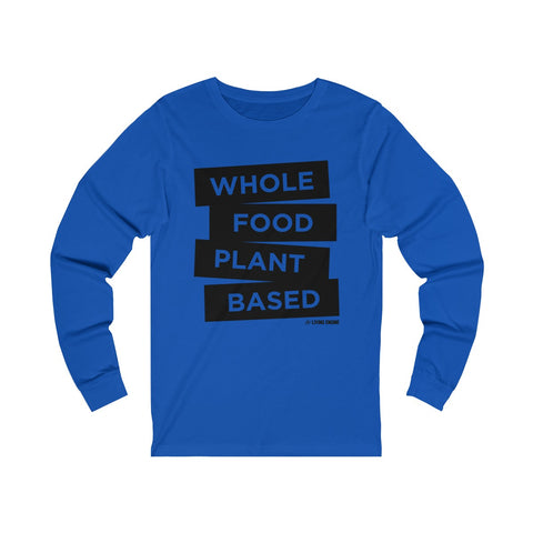 Whole Food Plant Based - Men's Long Sleeve Tee