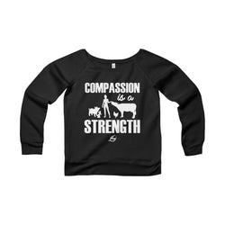 Copmassion Is A Strength - Women's Wide Neck Sweatshirt