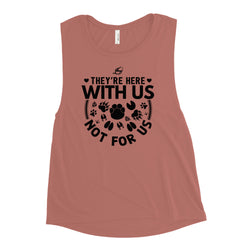 They're Here With Us - Ladies' Muscle Tank