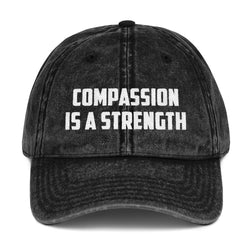 Compassion Is A Strength - Vintage Cap