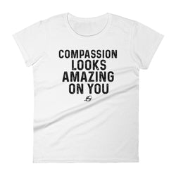 Compassion Looks Amazing on You - Women's t-shirt