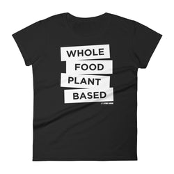 Whole Food Plant Based - Women's t-shirt