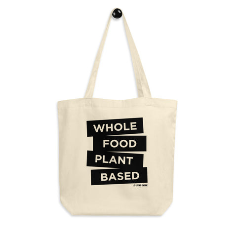 Whole Food Plant Based - Eco Tote Bag