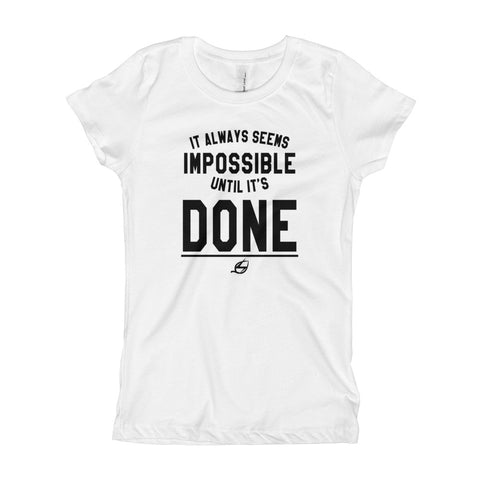 Until It's Done - Girl's T-Shirt