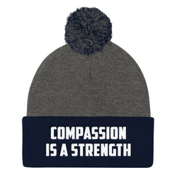 Compassion is a Strength Pom Pom Knit Cap