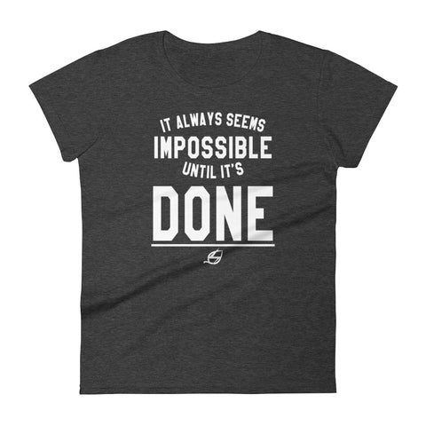 Until It's Done - Women's t-shirt
