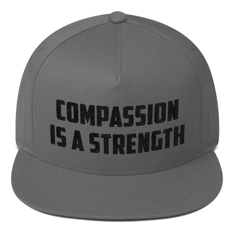 Compassion is a Strength - Flat Bill Cap