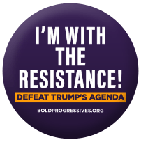 """I'm with the Resistance! Defeat Trump's Agenda"" buttons"