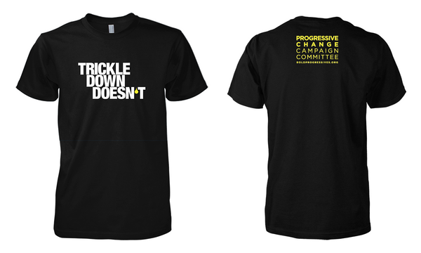 """Trickle Down Doesn't"" shirt"