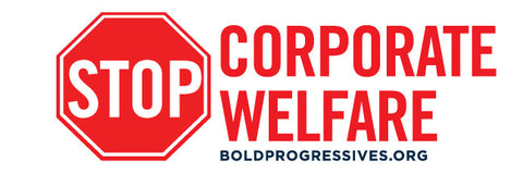 """Stop Corporate Welfare"" sticker"