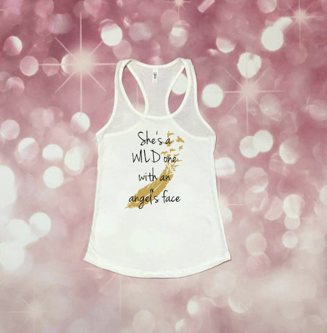 She's A WIld One, Country Tank, Country Song Lyric Shirt,  Song Lyric Tank, Faith Hill Shirt, Womens County Shirt, WIld One, *Size Up One*