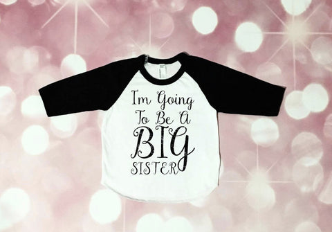 Big Sister Shirt, im going to be a big sister shirt