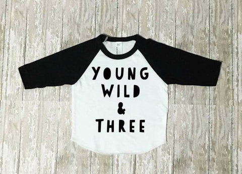 Young Wild and Three, three year old birthday shirt