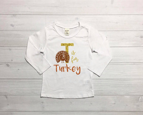 Thanksgiving Shirt, T is for Turkey, Turkey shirt, Thanksgiving outfit, girl Thanksgiving outfit, Girl turkey shirt, Girl thanksgiving shirt