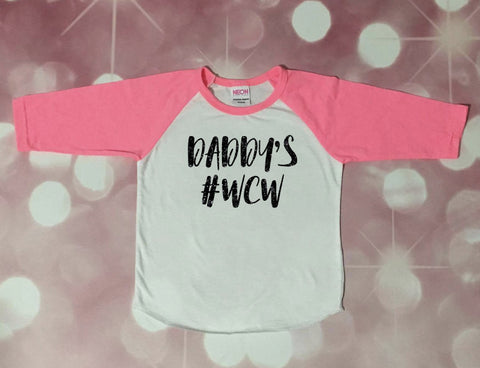 SALE, Daddy's #WCW Shirt - Daddy's Girl Shirt- Daddys Princess - baby girl - toddler girl shirt - daddy's wcw shirt - toddler girl