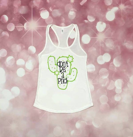 Women's Cactus Tank, Cactus, Cactus Shirt, Funny Cactus Tank, Adult Humor Tee, Dont Be A Prick, *runs small, size up*