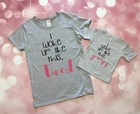 Mommy and Me Outfits - Mom and Me - Mommy and Me - I Woke Up Like This- New Mom Gift - Toddler Girl - Baby Girl