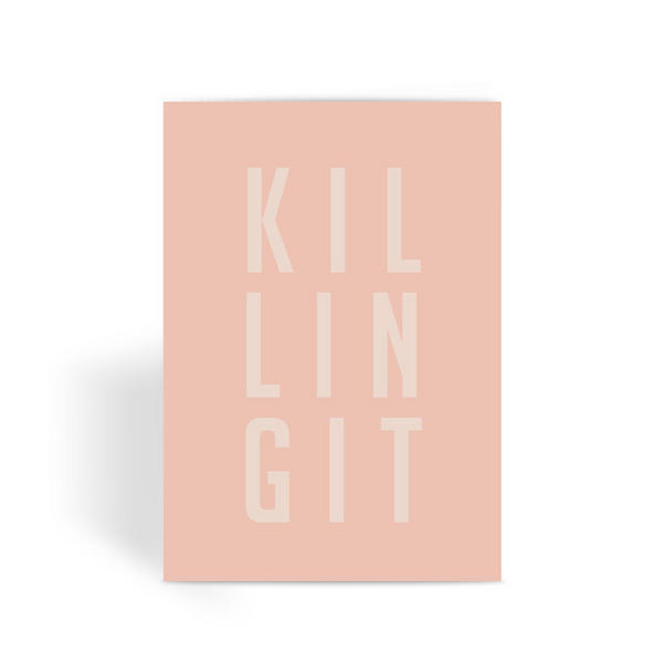 Killing It by LuluBee + Kewi Blush Greeting Card - LuluBee+Kewi