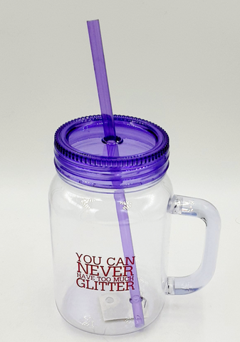 "Mason Jar ""you can never have too much glitter"" 22oz"