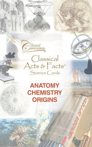 Classical Acts & Facts® Science Cards: Anatomy, Chemistry, Origins