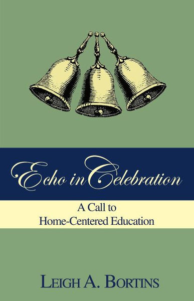 Echo in Celebration: A Call to Home-Centered Education