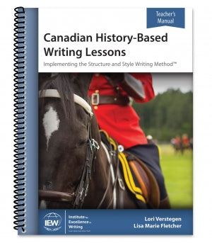 IEW Canadian Based History Writing Teacher Ed.