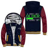 I Don't Get Older Hooded Jacket
