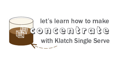 learn how to make concentrate
