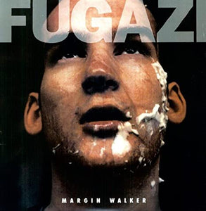 "FUGAZI ""MARGIN WALKER"""