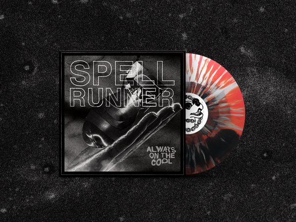 "SPELL RUNNER ""ALWAYS ON THE COOL"""