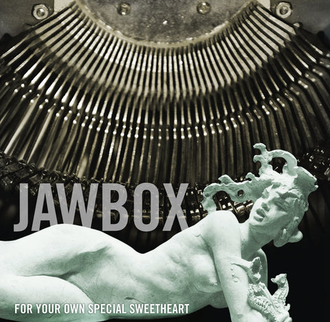 "JAWBOX ""FOR YOUR OWN SPECIAL SWEETHEART"""