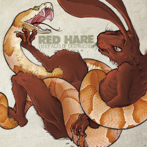 "RED HARE ""LITTLE ACTS OF DESTRUCTION"""