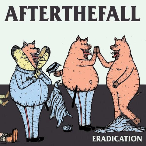 "AFTER THE FALL ""ERADICATION"""